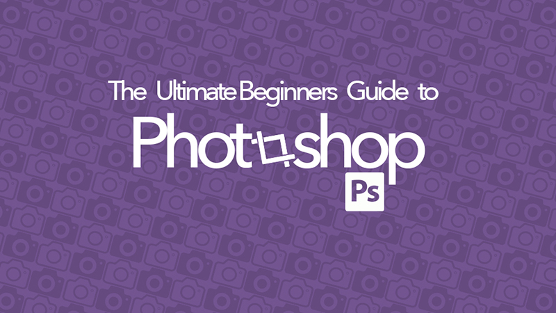 ultimate beginners guide to photoshop