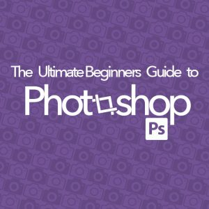 ultimate beginners guide photoshop